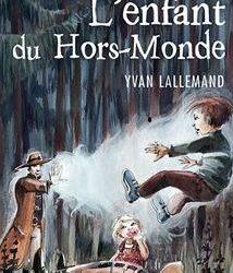 L'enfant du Hors-Monde – Lectures sous la couette #77