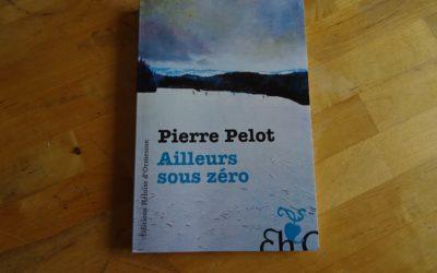 Ailleurs Sous Zéro, Pierre Pelot