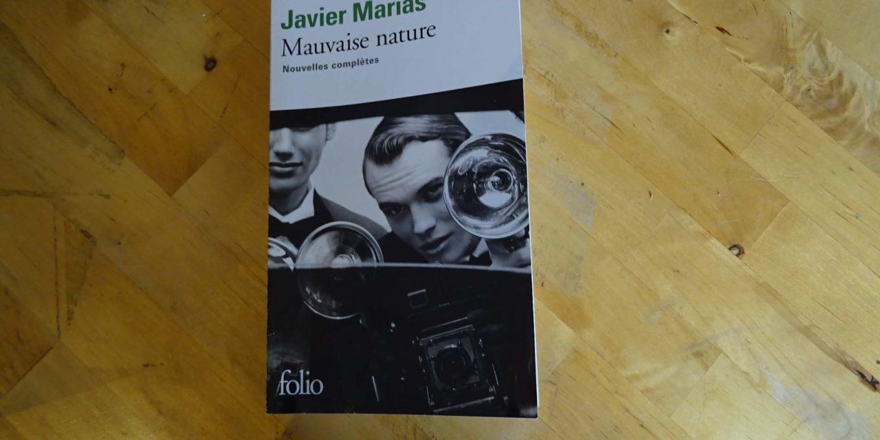 Mauvaise Nature, Javier Marias – Écouter Lire