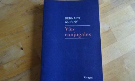 Vies Conjuguales, Bernard Quiriny – Écouter Lire