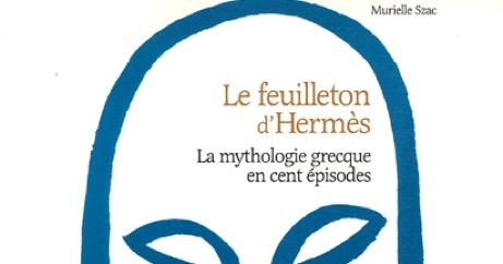 Le Feuilleton d'Hermès #02, Murielle Szac – Écouter Lire