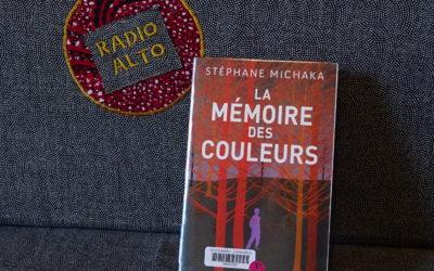 La Mémoire des Couleurs, Stéphane Michaka – Lectures sous la couette #87