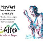 Rencontre avec Arnito 2/2, composition pour orchestre symphonique – Friand'Art