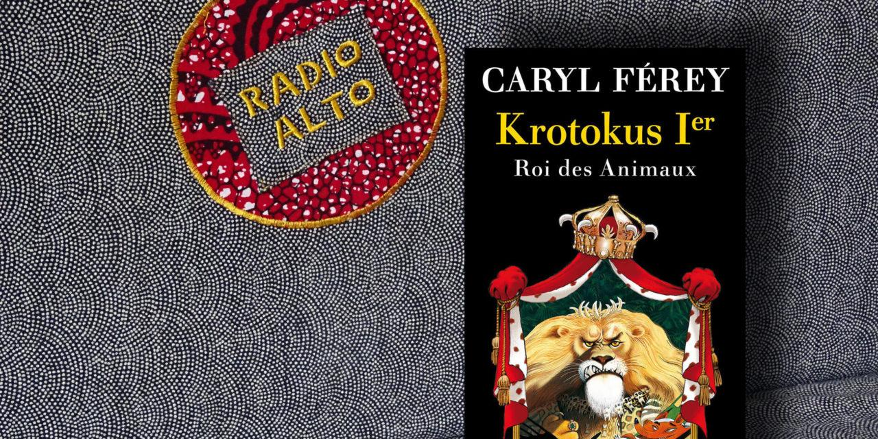 Krotocus 1er, Caryl Ferey – Lectures sous la couette #54