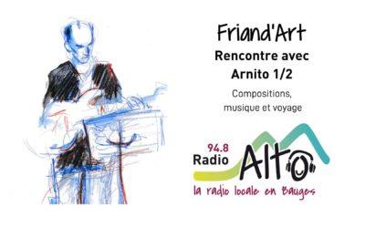 Rencontre avec Arnito 1/2, musique et voyage – Friand'Art