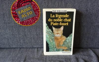 La Légende du Noble Chat Piste-Fouet, Tad Williams – Lectures sous la couette #96
