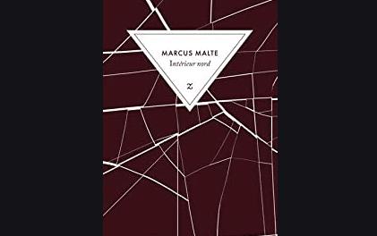 Intérieur Nord, Marcus Malte – Écouter Lire