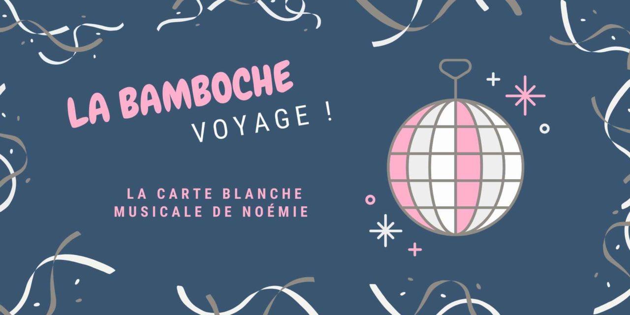 La Bamboche #6 : La carte blanche musicale de Noémie