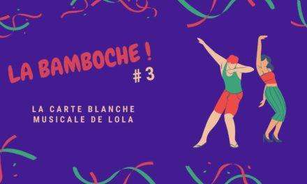 La Bamboche #3 : La carte blanche musicale de Lola