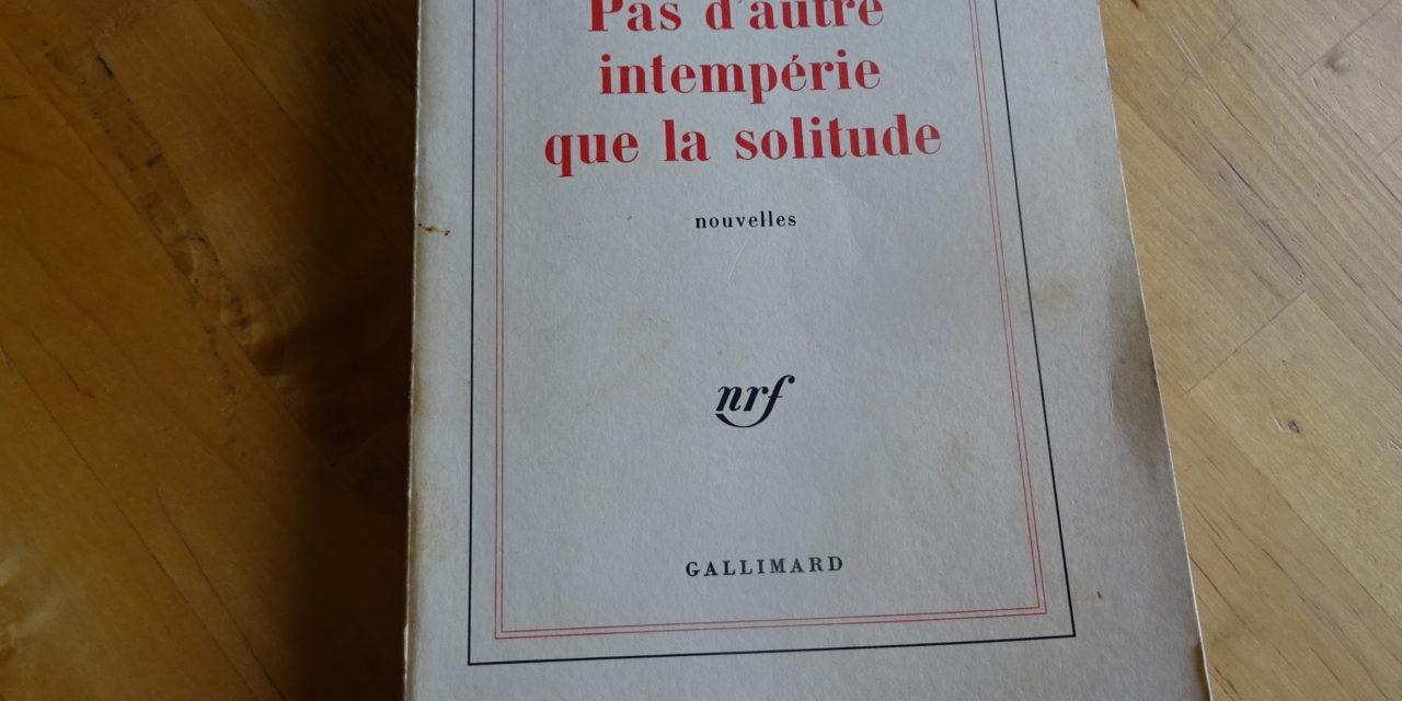 Christiane Baroche, Pas d'autre intempérie que la solitude – Écouter Lire