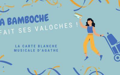 La Bamboche #7 : La carte blanche musicale d'Agathe