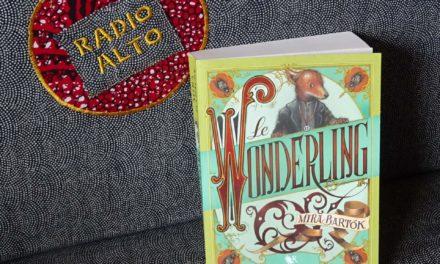 Le Wonderling, Mira Bartok- Lectures sous la couette #104