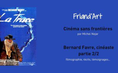 Cinéma sans frontières : rencontre avec Bernard Favre partie 2/2