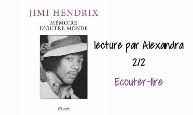 """""""Mémoires d'Outre-monde"""", Jimi Hendrix 2/2  – Écouter Lire"""