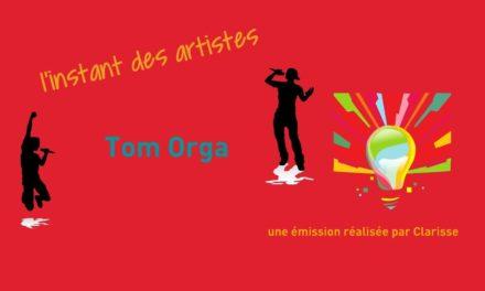 L'instant des artistes – Tom Orga