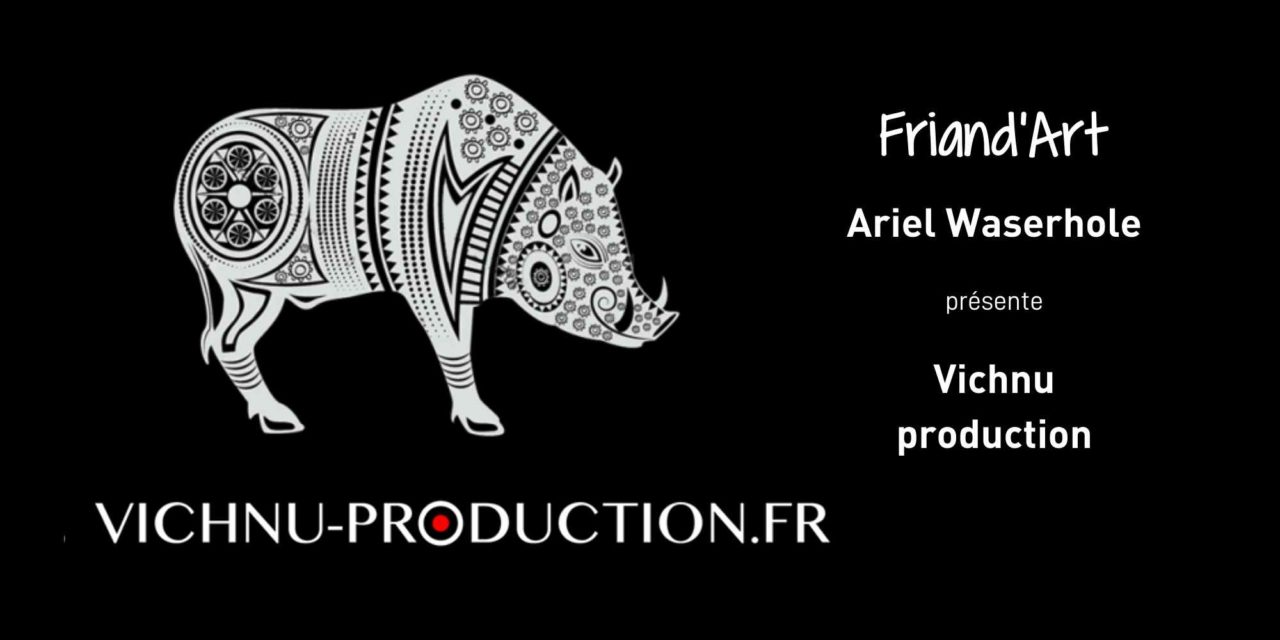 Friand'art : Vichnu Production
