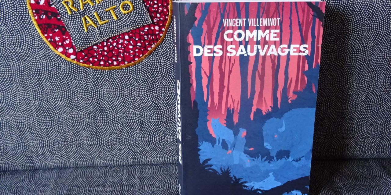 Comme des sauvages, Vincent Villeminot – Lectures sous la couette #112