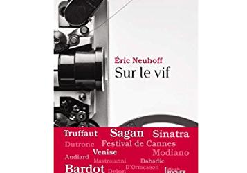 Eric Neuhoff, Sur le Vif – Écouter Lire
