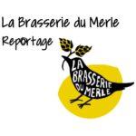 Reportage LVP : La Brasserie du Merle à Puygros
