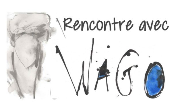 Friand'Art : Rencontre avec Wago