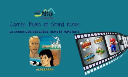 Aldebaran – Carrés, Bulles et Grand Écran