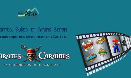 Pirates des Caraïbes – Carrés, Bulles et Grand Écran