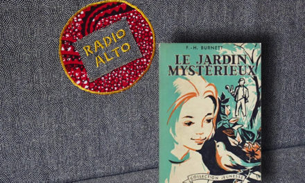 Le Jardin Mystérieux, Frances Hogdson Burnett – Lectures sous la couette #118