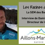 Damien Grange, Directeur de la SEM des Bauges – les Racines du Futur