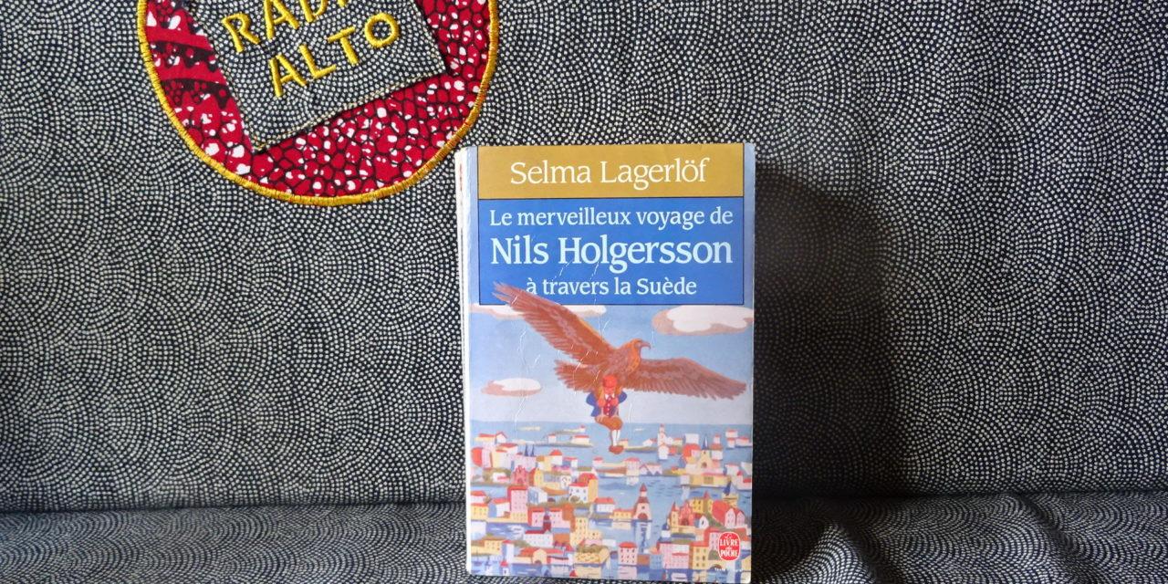 Le Merveilleux Voyage de Nils Holgersson à travers la Suède, Selma Lagerlöf – Lectures sous la couette #121