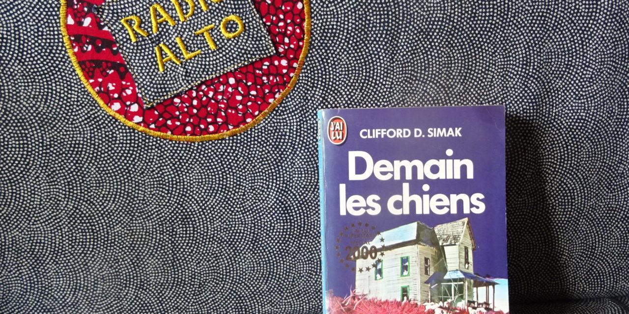 Demain les Chiens, Clifford D. Simak – Lectures sous la couette #123