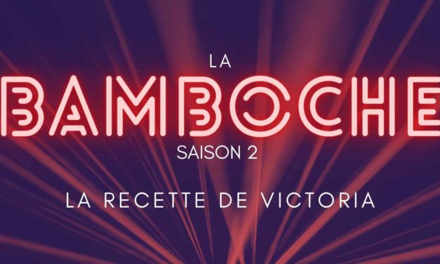 La Bamboche S02EP02 – Macédoine de Bamboche avec Victoria