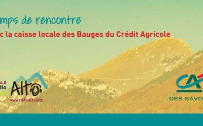 Rencontre avec la caisse locale des Bauges du Crédit Agricole . En direct sur Alto.