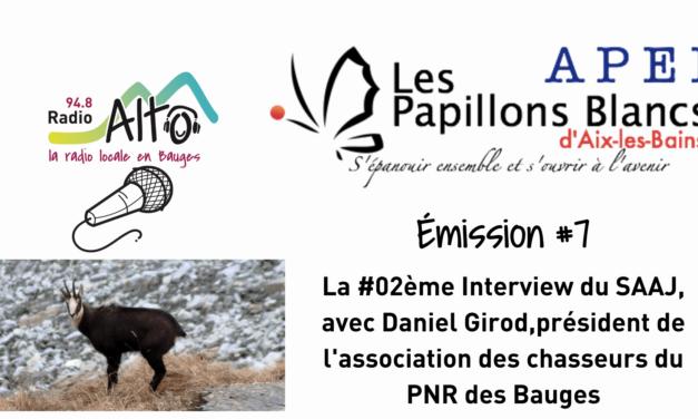 Daniel Girod, Interview réalisée par les résidents du SAAJ d'Aix-les-Bains – les Racines du Futur