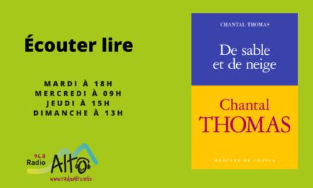 De Sable et de Neige,Chantal Thomas – Écouter Lire