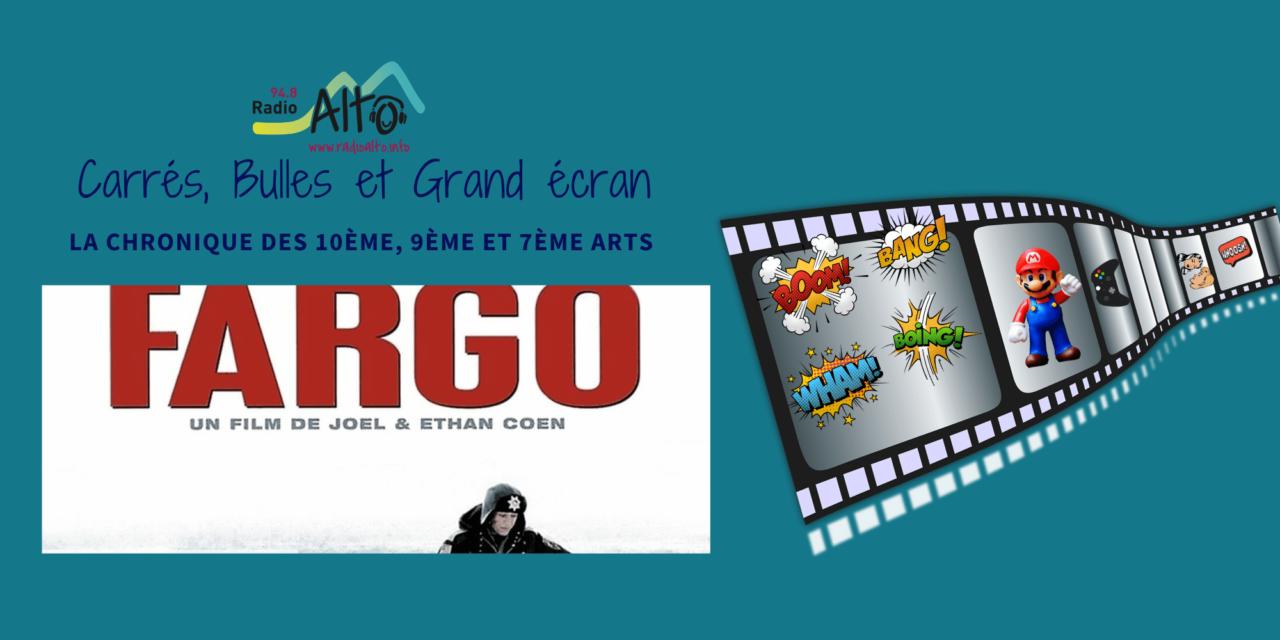 Fargo – Carrés, Bulles et Grand Écran