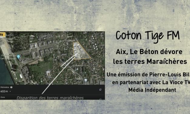 Aix, le béton dévore les terres maraîchères – Coton Tige FM