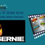 Bernie – Carrés, Bulles et Grand Écran