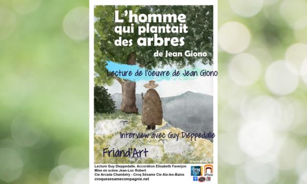 """Présentation de la lecture de """"L'Homme qui plantait des arbres"""" par Guy Dieppedalle – Friand'Art"""