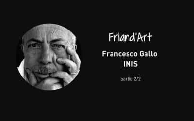 INIS : homme pluriel, artiste singulier – Episode 2