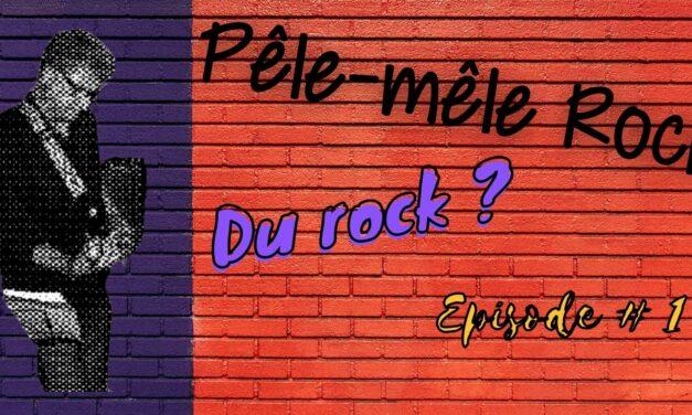 Épisode 1 : Pêle-mêle Rock
